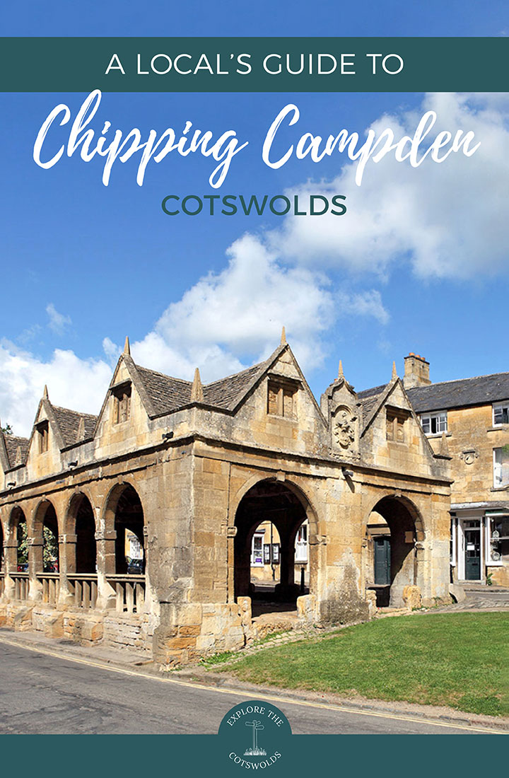 A local's guide to visiting Chipping Campden, Cotswolds – insider's tips on what to see and do, eat, drink and stay in this Cotswold town | Chipping Campden travel guide | Things to do in Chipping Campden | Visit Chipping Campden Cotswolds