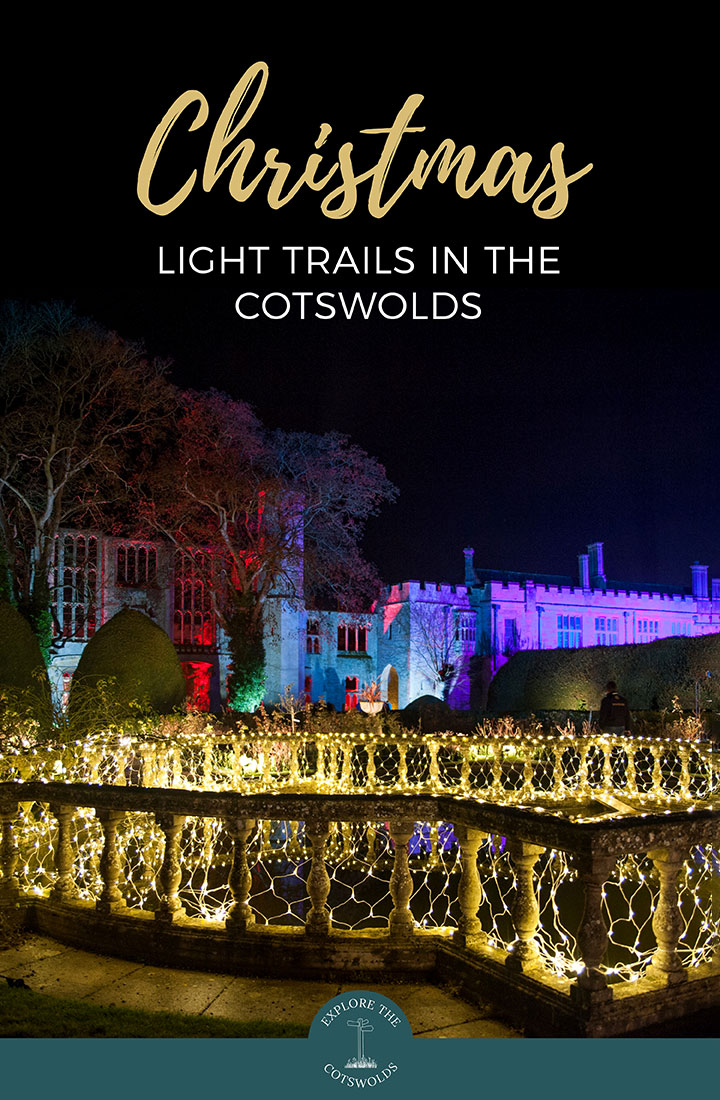 5 fabulously festive Christmas light trails in the Cotswolds 2020, including illuminated trails at Sudeley Castle, Westonbirt Arboretum, Blenheim Palace, Cotswold Farm Park and more | Christmas in the Cotswolds | Cotswold Christmas | Christmas light trails | Christmas events in the Cotswolds