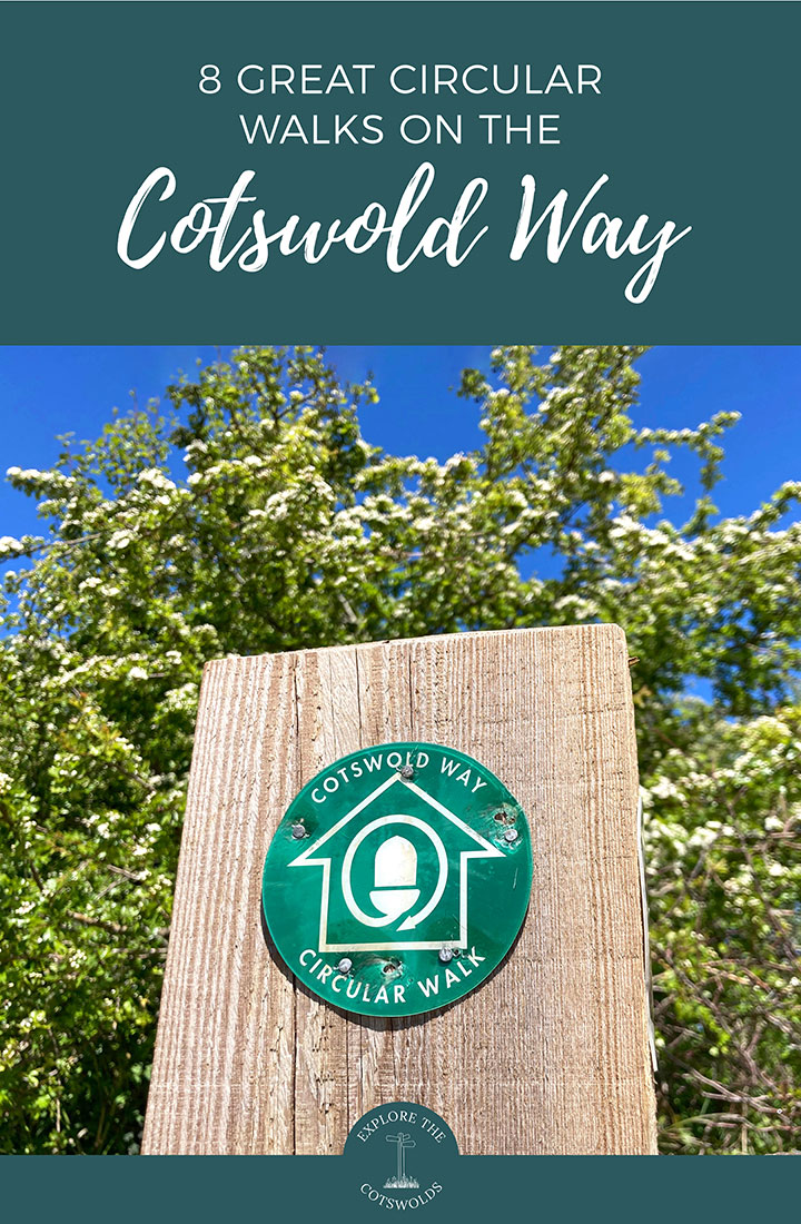 Eight great Cotswold Way circular walks – from 2.5 to 6 miles, these Cotswold walks take in villages, landscapes, views and historic sites. | Things to do in the Cotswolds | Cotswold walks | Walks in the Cotswolds | Cotswold hikes